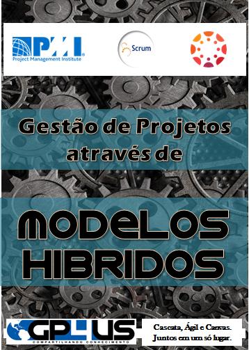 Utilização de Modelos Híbridos no Gerenciamento de Projetos